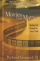 Movies that matter : reading film through the lens of faith