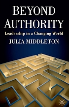 Beyond authority : leadership in a changing world