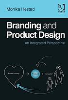 Branding and product design : an integrated perspective