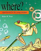 Where? : experiments for the young scientist