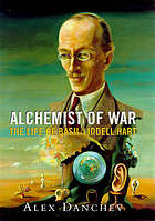 Alchemist of war : the life of Basil Liddell Hart