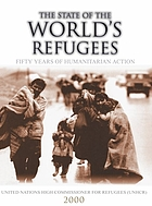 The state of the world's refugees, 2000 : fifty years of humanitarian action