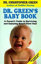 Dr. Green's baby book : a parent's guide to surviving and enjoying baby's first year