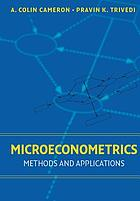 Microeconometrics : methods and applications