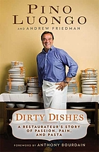 Dirty dishes : a restaurateur's story of passion, pain, and pasta