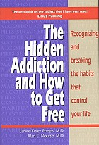 The hidden addiction : and how to get free