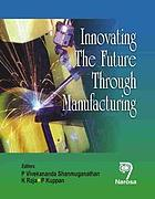 Innovating the future through manufacturing
