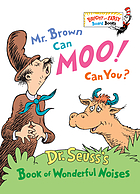 Mr. Brown can moo! Can you? : Dr. Seuss's book of wonderful noises.