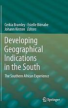 Developing geographical indications in the south : the Southern African experience