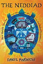 The Neddiad : how Neddie took the train, went to Hollywood, and saved civilization
