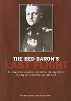 The Red Baron's last flight : a mystery investigted