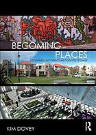 Becoming Places : Urbanism