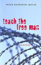 Teach the free man : stories