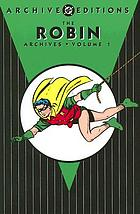 The Robin archives. Volume 1.