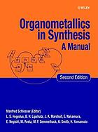 Organometallics in synthesis : a manual