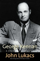George Kennan : a study of character