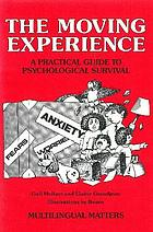 The moving experience : a practical guide to psychological survival