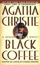 Black coffee : a Hercule Poirot novel