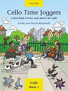 Cello time joggers : a first book of very easy pieces for cello