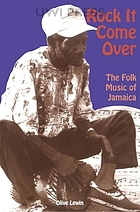 Rock it come over : the folk music of Jamaica