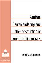 Partisan Gerrymandering and the Construction of American Democracy.