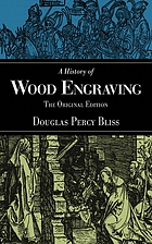 A history of wood engraving : the original edition