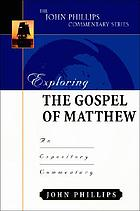 Exploring the Gospel of Matthew : an expository commentary