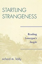 Startling strangeness : reading Lonergan's Insight
