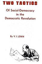 Two tactics of social-democracy in the democratic revolution,