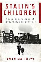 Stalin's children : three generations of love, war and survival