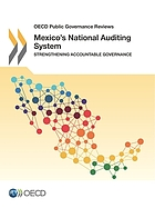 Mexico's national auditing system : strengthening accountable governance.