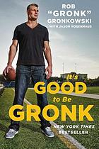 It's good to be the Gronk