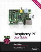 Raspberry Pi User Guide.