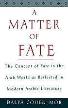 A matter of fate : the concept of fate in the Arab world as reflected in modern Arabic literature
