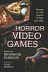 Horror video games : essays on the fusion of fear... by  Bernard Perron