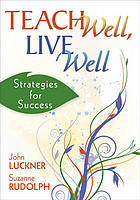 Teach Well, Live Well : Strategies for Success.