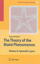 Theory of the Moiré Phenomenon. v. 2, Aperiodic layers