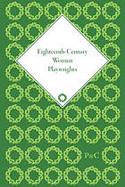 Eighteenth-century women playwrights. Volume 5, Hannah Cowley