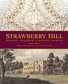 Strawberry Hill : Horace Walpole's gothic castle