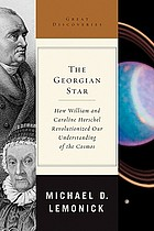 The Georgian star : how William and Caroline Herschel revolutionized our understanding of the cosmos