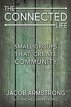 CONNECTED LIFE : small groups that create community.