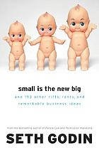 Small is the new big.