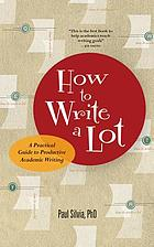 book cover to _How to Write a Lot_ by Paul J Silvia