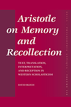 Aristotle on memory and recollection : text, translation, interpretation, and reception in Western scholasticism