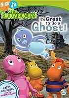 The backyardigans. It's great to be a ghost!