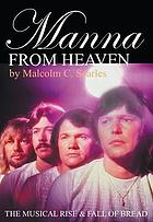 Bread : a sweet surrender : the musical journey of David Gates, James Griffin & Co.