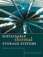 Sustainable thermal storage systems : planning, design, and operations