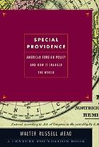 Special providence : American foreign policy and how it changed the world