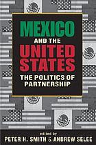 Mexico & the United States : the politics of partnership