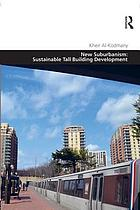 New suburbanism : sustainable tall building development